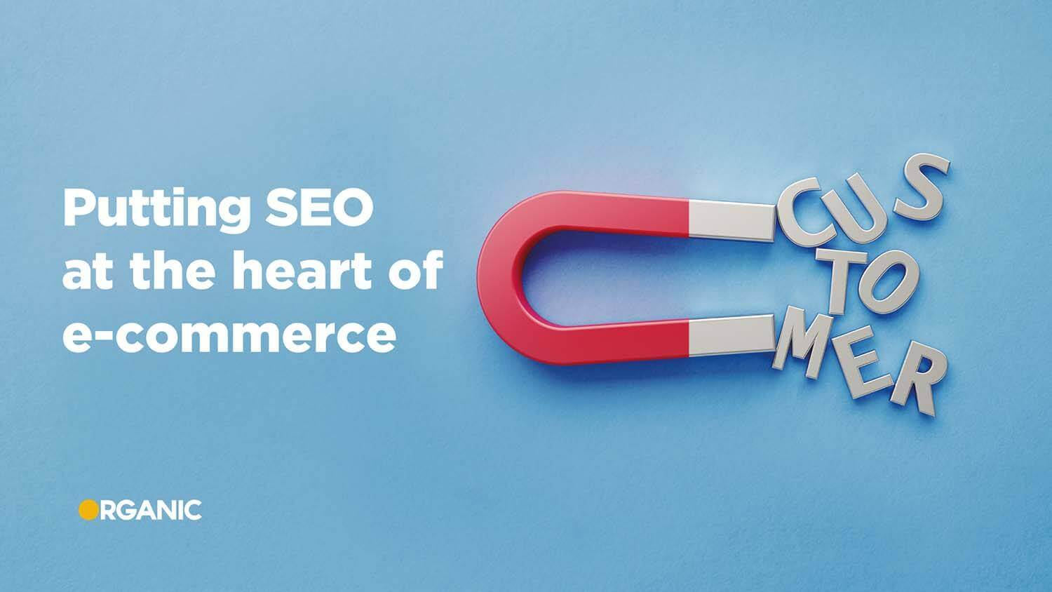 Putting SEO at the heart of eCommerce